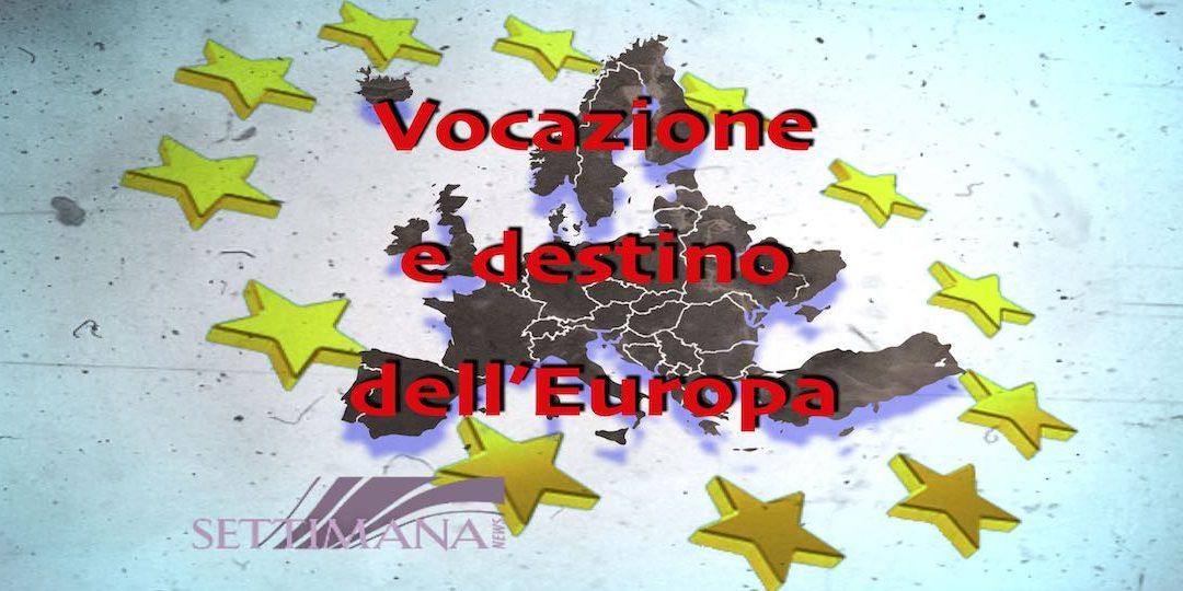 Vocazione e destino dell'Europa